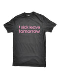 'I SICK LEAVE TOMORROW' CLASSIC, BLACK