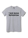 'I Sick Leave Tomorrow' Classic, Grey