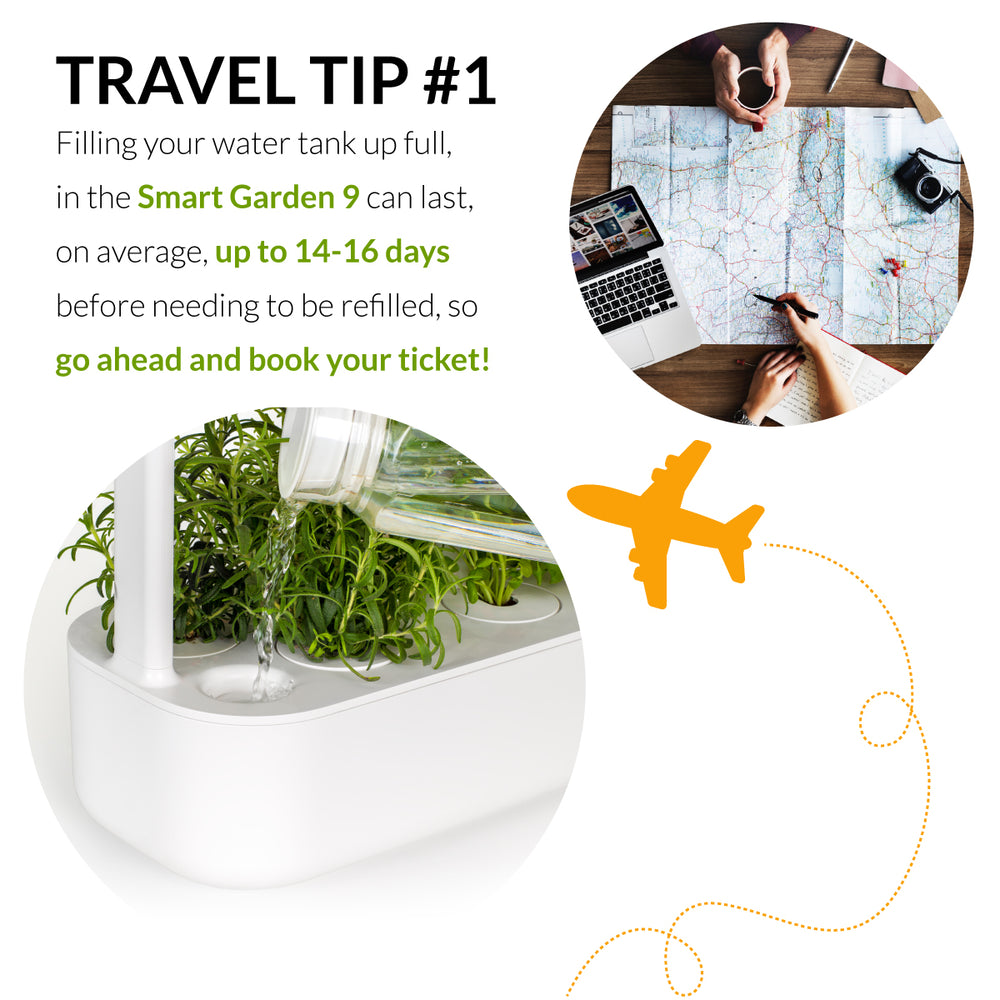 Travel Tips For When You're Growing With A Smart Garden...