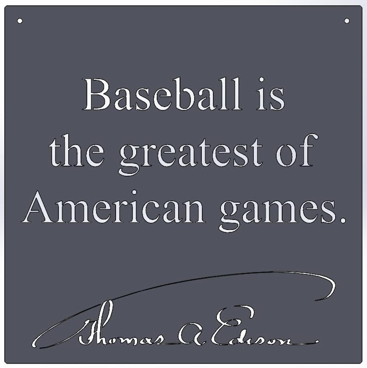 Baseball is the greatest of American games.... Edison Sign 9