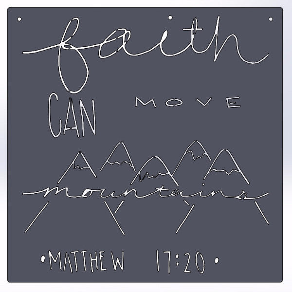 Faith Can Move Mountains -Matthew 17:20