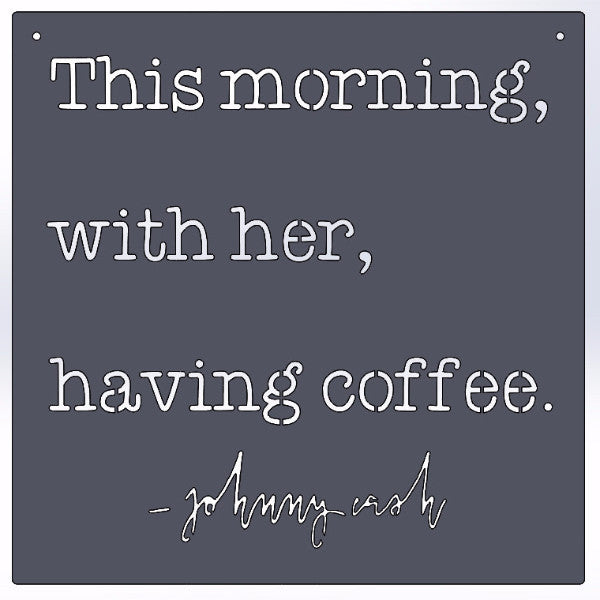 This Morning With Her Having Coffee -Johnny Cash