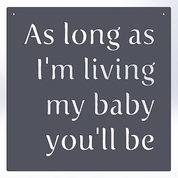 As Long As I'm Living My Baby You'll Be