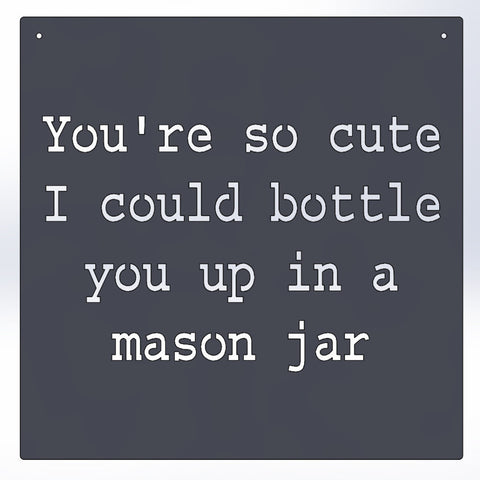 Bottle you up in a mason jar.