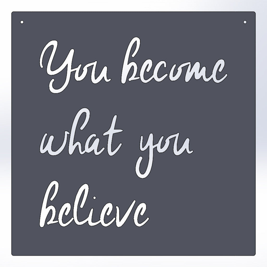 You Become What You Believe