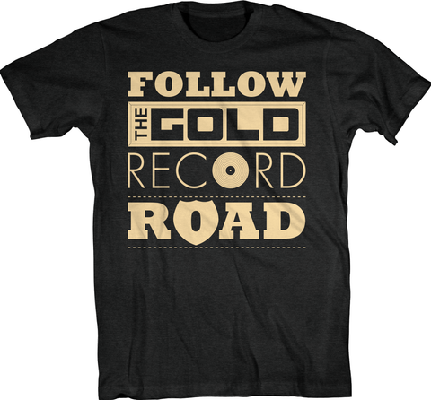 """Follow The Gold Record Road"" T-Shirt"
