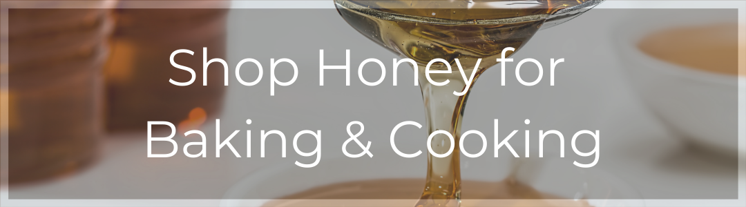 """""""shop honey for baking and cooking"""" superimposed over image of dripping honey"""