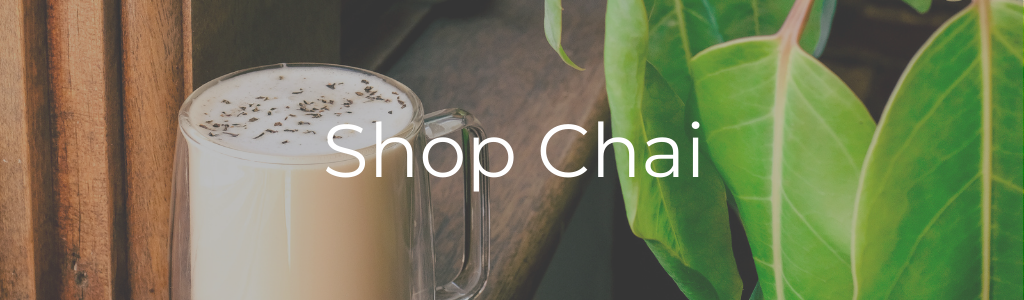 click through image of chai latte and green plant with the words Shop Chai