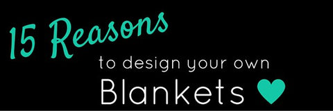 Reasons to Design your own Blanket