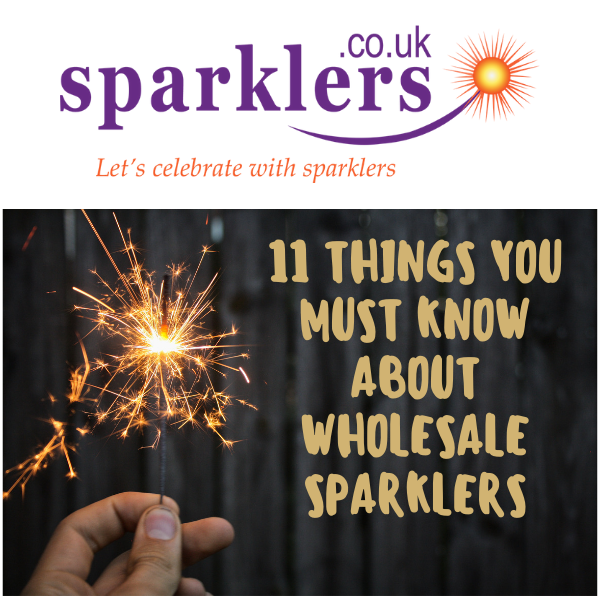 11 Things You Must Know About Wholesale Sparklers