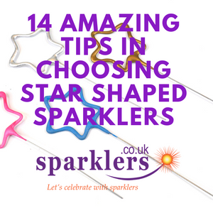14 Amazing Tips In Choosing Star Shaped Sparklers