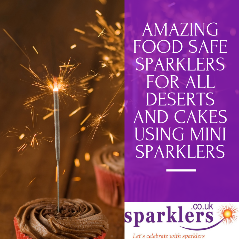 Amazing Food Safe Sparklers for All Deserts and Cakes Using Mini Sparklers