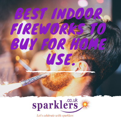 Best Indoor Fireworks to Buy For Home Use