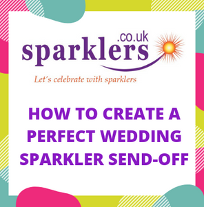 How to create a perfect Wedding Sparkler Send-Off