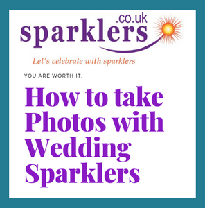 How to take Photos with Wedding Sparklers