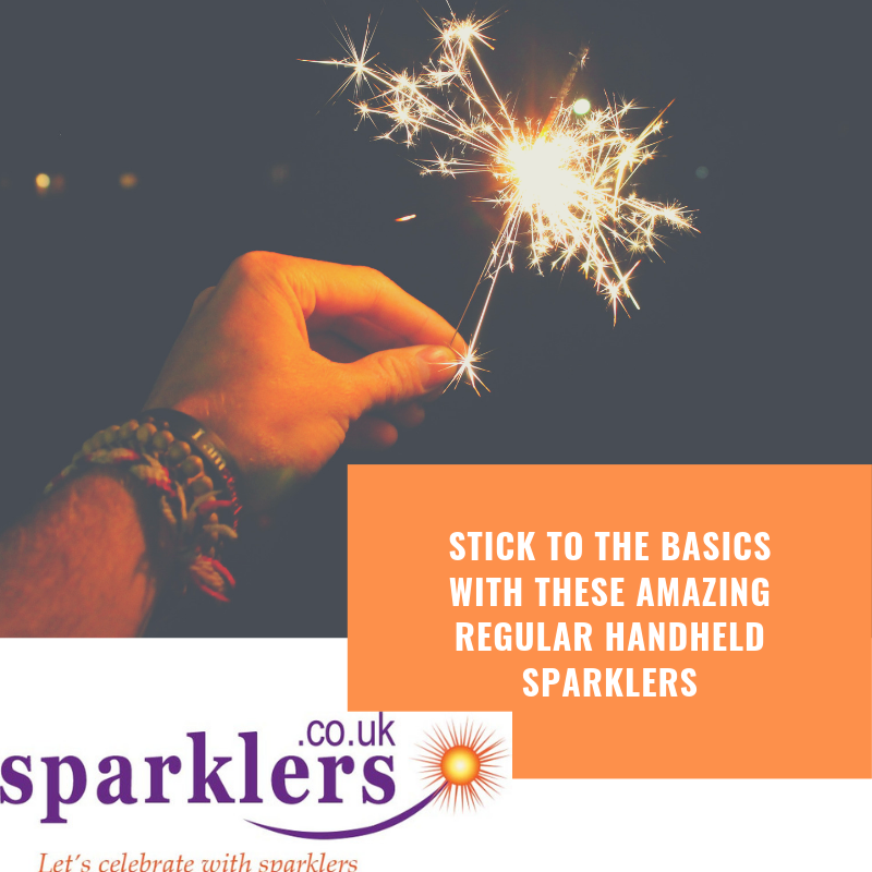 STICK TO THE BASICS WITH THESE AMAZING REGULAR HANDHELD SPARKLERS