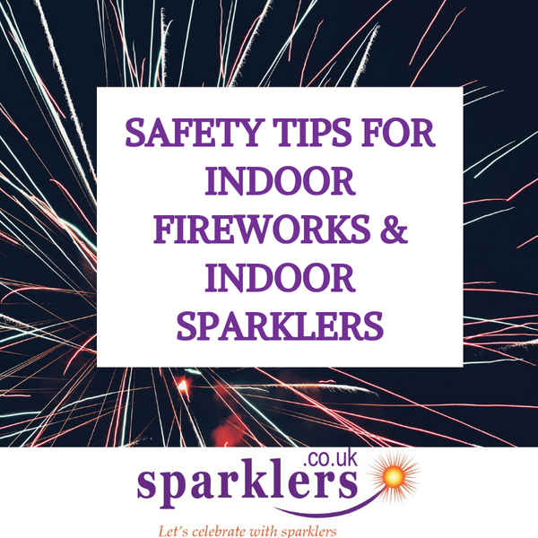Safety Tips For Indoor Fireworks & Indoor Sparklers