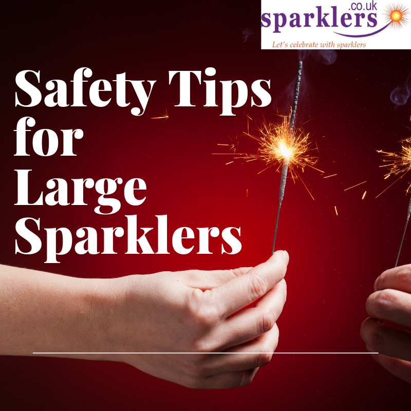 Safety Tips for Large Sparklers