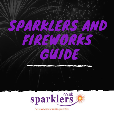 Sparklers and Fireworks Guide