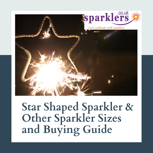 Star Shaped Sparkler & Other Sparkler Sizes and Buying Guide