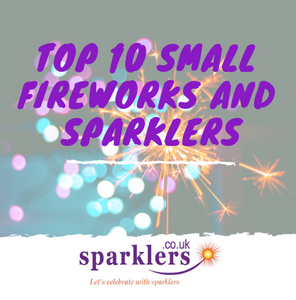 Top 10 Small Fireworks and Sparklers