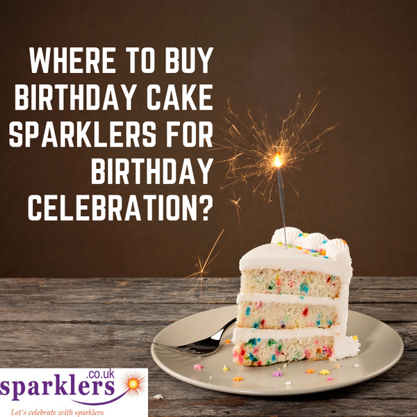 Where to buy Birthday Cake Sparklers for Birthday Celebration?