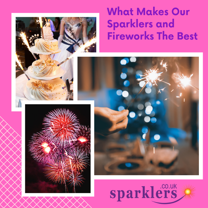 What Makes Our Sparklers and Fireworks The Best