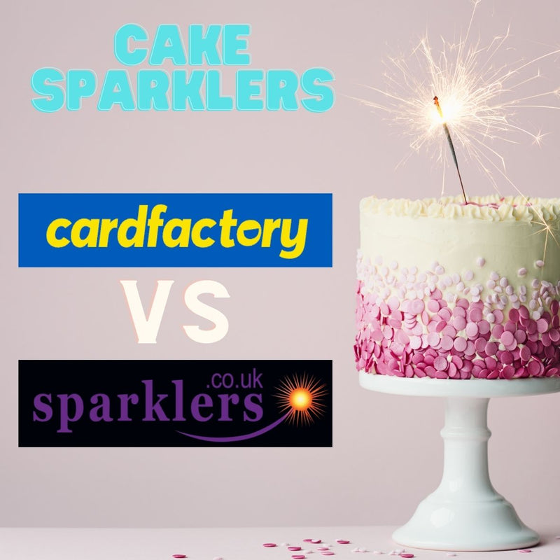 Card Factory Cake Sparklers vs. Sparklers.co.uk