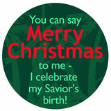 "You Can Say Merry Christmas - 2.25"" Round Button"