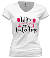 Wine Is My Valentine - White T-Shirt