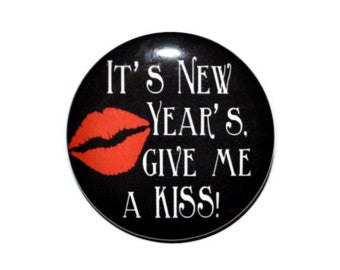"It's New Years Give Me A Kiss 2.25"" Round Button"