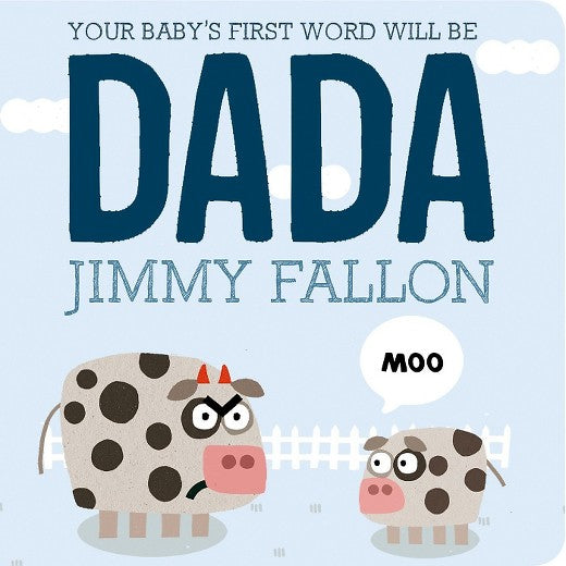 Your Baby's First Word Will Be DADA by Jimmy Fallon (Board Book)