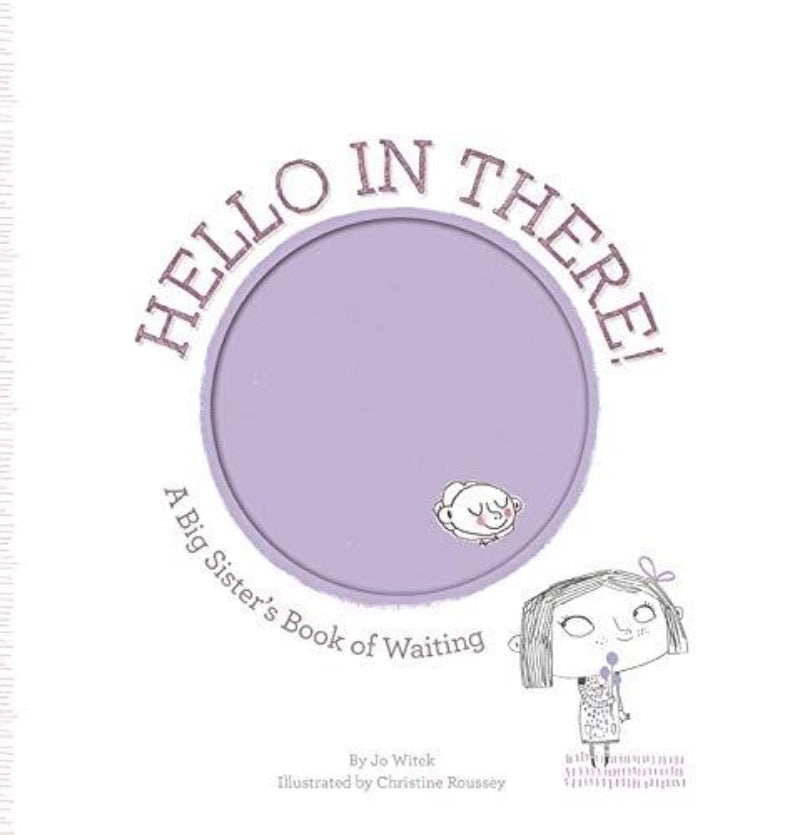 Hello In There!: A Big Sister's Book Of Waiting
