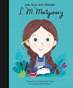L.M. Montgomery  - Little People, Big Dreams  | Sweet Threads