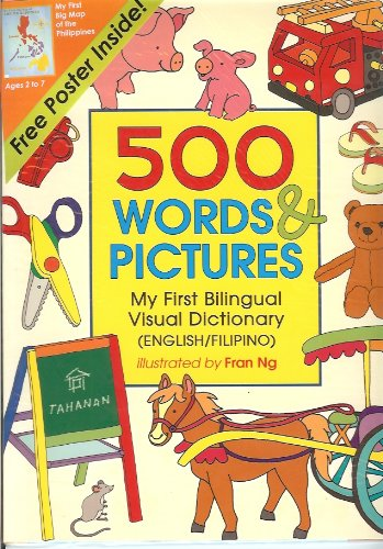 500 Words & Pictures: My First Bilingual Visual Dictionary English/Filipino)