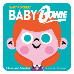 Baby Rocker: Baby Bowie- A book about Adjectives