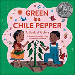 Green Is a Chile Pepper: A Book of Colors | Sweet Threads