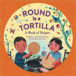 Round Is a Tortilla: A Book of Shapes | Sweet Threads