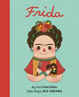 Little People Big Dream: My First Frida Kahlo (BOARD BOOK) | Sweet Threads