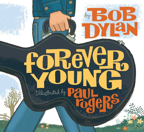 Forever Young By Bob Dylan Book | Sweet Threads