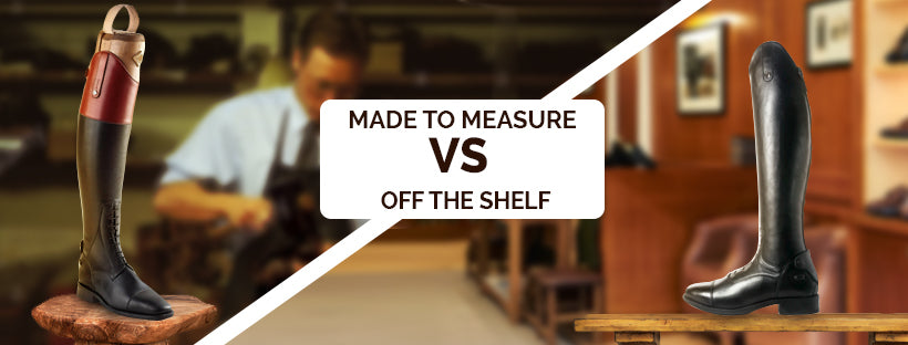 Made to Measure vs Off the Shelf Riding Boots