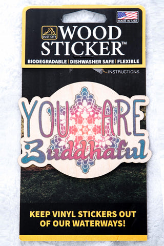 Wood Sticker - You Are Buddhaful