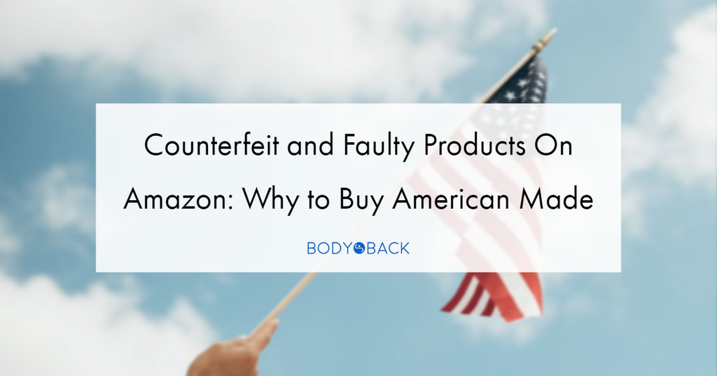 Counterfeit and Faulty Products On Amazon: Why to Buy American Made Reasons to Buy Made in USA