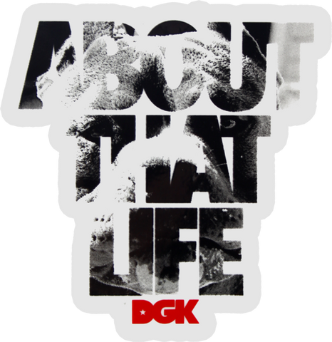 Dgk About That Life Sticker Single