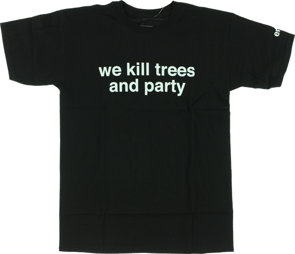 Enj We Kill Trees And Party Ss S-Black
