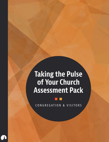 Assessment Pack: Taking the Pulse of Your Church