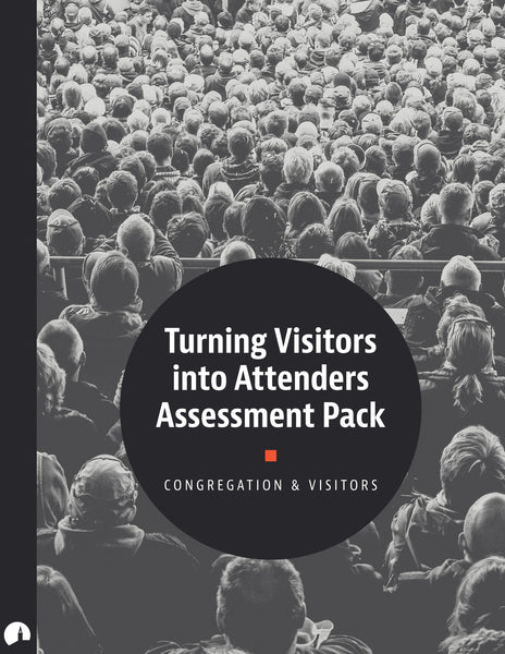 Assessment Pack: Turning Visitors into Attenders