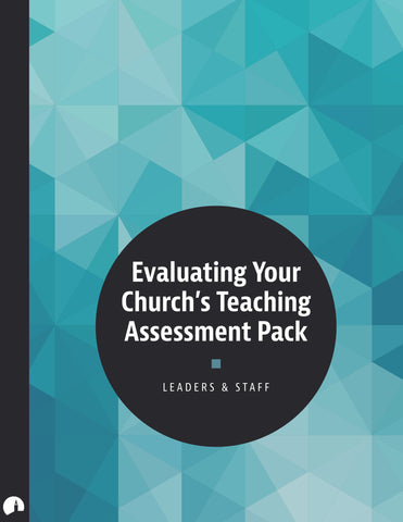 Assessment Pack: Evaluating Your Church's Teaching