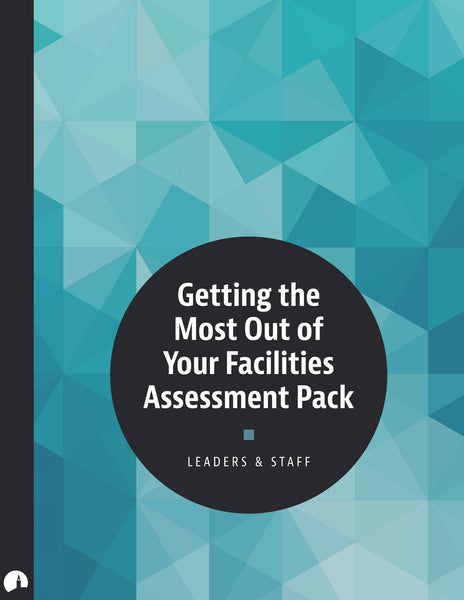 Assessment Pack: Getting the Most Out of Your Facilities