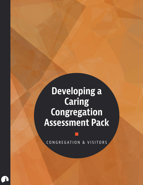 Assessment Pack: Developing a Caring Congregation